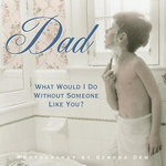 Dad : What Would I Do without Someone Like You? - Sellers Publishing