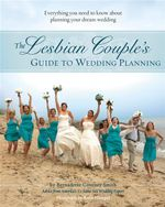 Lesbian Couple's Guide to Planning a Wedding - Bernadette Coveney Smith