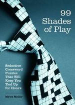 Brain Works : 99 Shades of Play: v. 1 - Myles Mellor