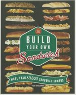 Build Your Own Sandwich : Build Your Own - Vicki Smallwood
