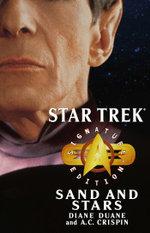 Star Trek : Signature Edition: Sand and Stars - Diane Duane