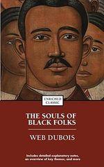 The Souls of Black Folk : Enriched Classics Ser. - W E B Du Bois