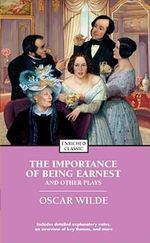 The Importance of Being Earnest and Other Plays :  Enriched Classic - Oscar Wilde
