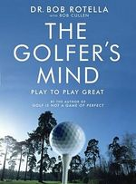 The Golfer's Mind - Bob Rotella