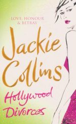 Hollywood Divorces : Hollywood : Book 4 - Jackie Collins