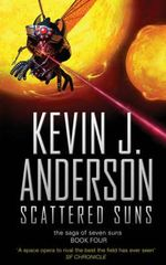 Scattered Suns : The Saga of Seven Suns Series : Book 4 - Kevin J. Anderson