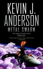 Metal Swarm : The Saga of Seven Suns Series : Book 6 - Kevin Anderson