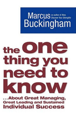 The One Thing You Need to Know : .. About Great Managing, Great Leading and Sustained Individual Success - Marcus Buckingham