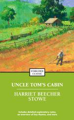 Uncle Tom's Cabin : Enriched Classics - Harriet Beecher Stowe