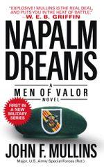 Napalm Dreams : A Men of Valor Novel - John F. Mullins