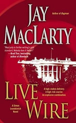 Live Wire : A Simon Leonidovich Novel - Jay MacLarty