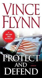 Protect and Defend : Mitch Rapp - Vince Flynn