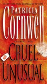 Cruel and Unusual : Kay Scarpetta Series : Book 4 - Patricia Cornwell