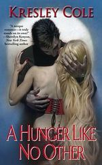 A Hunger Like No Other : Immortals After Dark Series : Book 2 - Kresley Cole