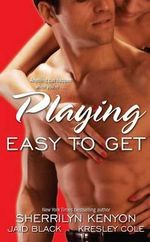 Playing Easy To Get : An Omnibus of Novels - Kresley Cole