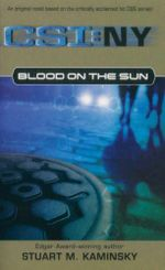 Blood on the Sun : CSI : NY - An Original Novel Based on the Critically Acclaimed Hit CBS Series! - Stuart M Kaminsky