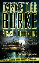 Pegasus Descending: A Dave Robicheaux Novel 15 (USA Ed.) :  A Dave Robicheaux Novel 15 (USA Ed.) - James Lee Burke