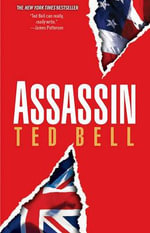 Assassin : A Thriller - Ted Bell
