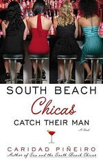 South Beach Chicas Catch Their Man - Caridad Pineiro