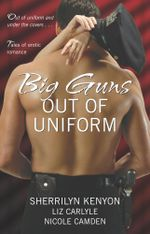 Big Guns Out of Uniform - Nicole Camden