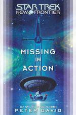 Star Trek : New Frontier: Missing in Action - Peter David