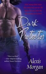 Dark Protector : The Paladins Series - Book 1 :  The Paladins Series - Book 1 - Alexis Morgan