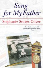 Song for My Father : Memoir of an All-American Family - Stephanie Stokes Oliver