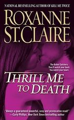 Thrill Me to Death - Roxanne St Claire