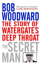 Secret Man : The Story of Watergate's Deep Throat - Bob Woodward
