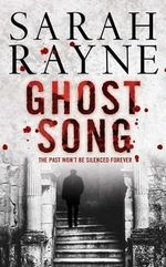 Ghost Song : The Past Won't Be Silenced Forever - Sarah Rayne