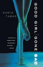 Good Girl Gone Bad - Karin Tabke