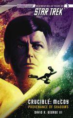 Star Trek : The Original Series: Crucible: McCoy: Provenance of Shadows - David R. George III