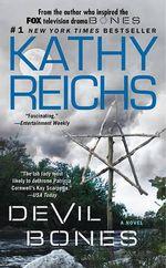 Devil Bones : Temperance Brennan Series : Book 11 - Kathy Reichs