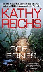 206 Bones : Temperance Brennan Series : Book 12 - Kathy Reichs