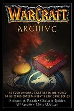The Warcraft Archive : Mechanisms and Management - Richard A. Knaak
