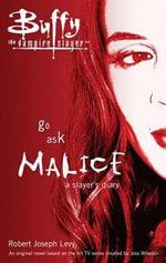 Go Ask Malice : Buffy the Vampire Slayer - Robert Joseph Levy