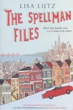 The Spellman Files : The Spellmans Book 1 - Lisa Lutz