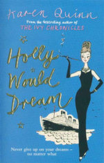 Holly Would Dream : Never Give Up On Your Dreams - No Matter What - Karen Quinn