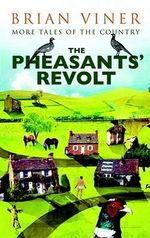 The Pheasants' Revolt : More Tales of the Country - Brian Viner