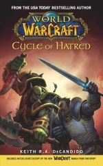 World of Warcraft : Cycle of Hatred - Keith R. A. DeCandido