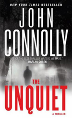 The Unquiet : Charlie Parker Series : Book 6 - John Connolly