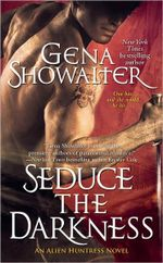 Seduce the Darkness : Alien Huntress Series : Book 5 - Gena Showalter
