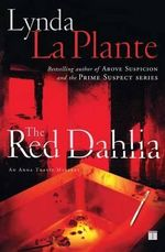 The Red Dahlia : Anna Travis Series : Book 2 - Lynda La Plante