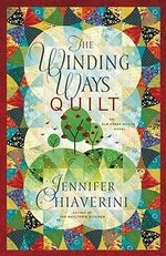 The Winding Ways Quilt : Elm Creek Quilts Series : Book 12 - Jennifer Chiaverini
