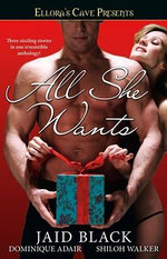All She Wants : Ellora's Cave - Jaid Black