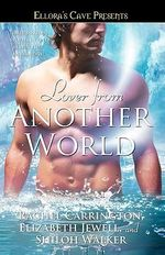 Lover from Another World : Ellora's Cave - Rachel Carrington