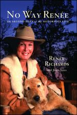 No Way Renee : The Second Half of My Notorious Life - Renee Richards