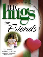 Big Hugs for Friends - G A Myers