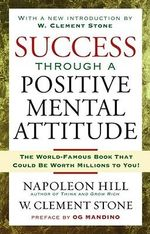 Success Through a Positive Mental Attitude - Napoleon Hill