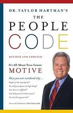 The People Code : It's All about Your Innate Motive :  It's All about Your Innate Motive - Dr Taylor Hartman